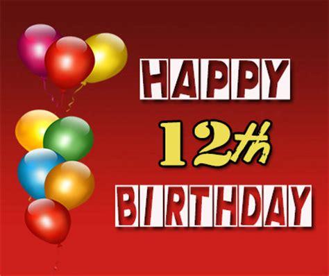 Happy 12th Birthday Wishes Happy 12th Birthday My Blog
