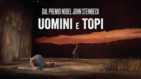 uomini e topi 8845282988 uomini e topi national theatre live al cinema il 3 marzo youtube