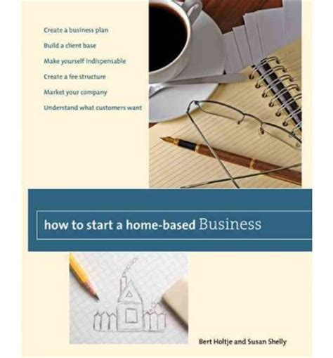 Starting A Small Home Based Business How To Start A Home Based Business Bert Holtje