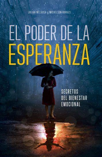 libro el poder de las el poder de la esperanza 187 libro de esperanza