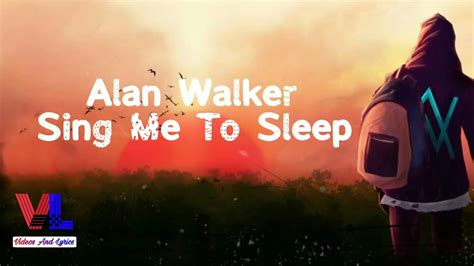 alan walker sing me to sleep alan walker sing me to sleep lyrics ncs remix 2017