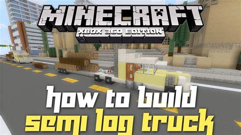 minecraft semi truck minecraft xbox 360 how to build a semi truck w logs