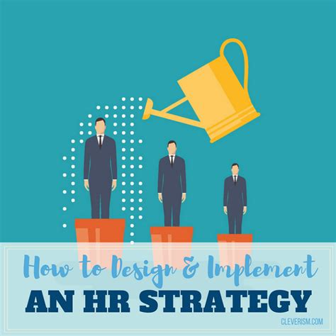 hr strategy how to design and implement an hr strategy