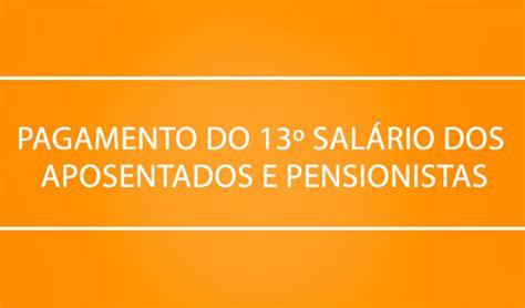 pagamento do 13 dos aposentados ano 2016 pagamento do 13 186 sal 225 rio dos aposentados e pensionistas