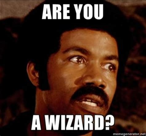 Wizard Memes - image 101627 are you a wizard know your meme
