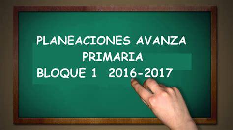 avanza planeaciones planeaciones avanza de primaria bloque 1 2017