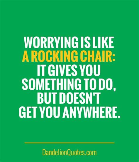 Worrying Is Like A Rocking Chair Quote by 442 Best Images About Quotes On Of