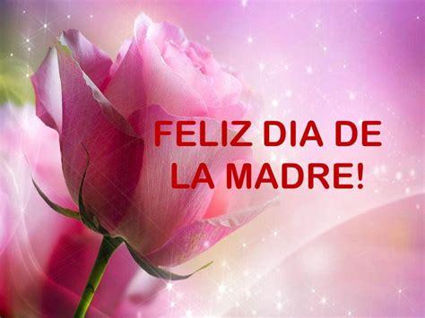 imagenes de feliz dia delas madres hermosas feliz dia de la madre imagenes frases musica youtube