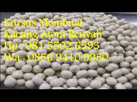 youtube membuat kacang telur kursus membuat kacang atom renyah youtube