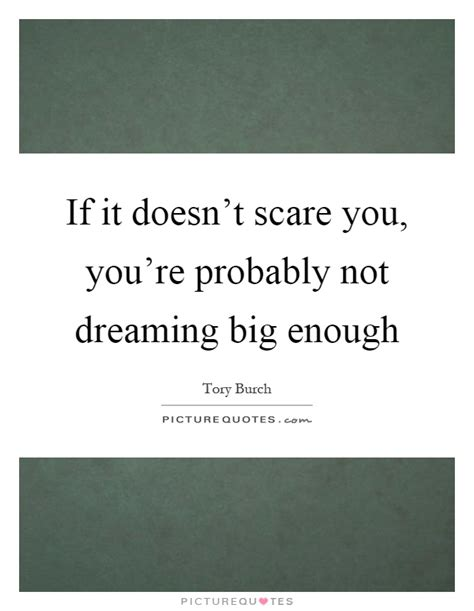 if you re dreaming big dreaming big quotes sayings dreaming big picture quotes