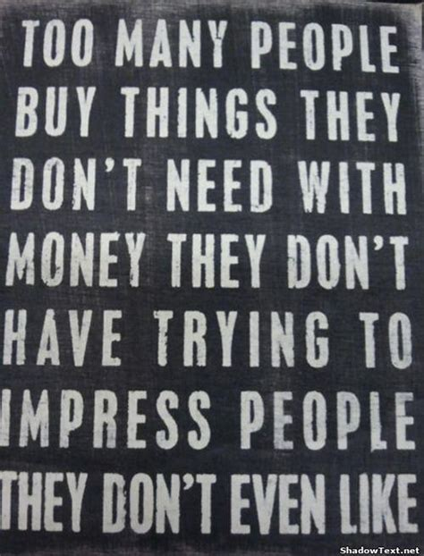 buyers dont want to buy your house they want to buy their house money quotes images sayings about wealth pictures page 6