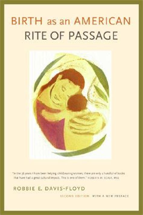 rite of passage books birth as an american rite of passage by robbie davis floyd