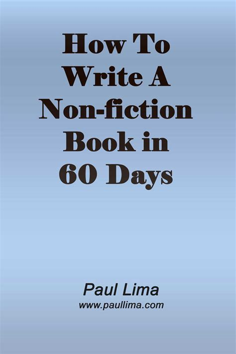 need to a novel books paul lima how to write a non fiction book in 60 days