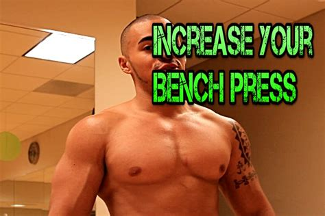 how can i increase my bench press 5 ways to increase your bench press strength youtube