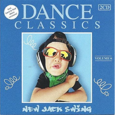 new jack swing albums dance classics new jack swing vol 6 mp3 buy full tracklist