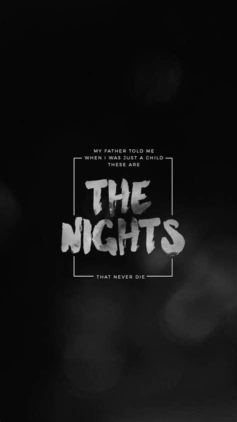 lockscreens no. 99 - the nights lyrics by avicii