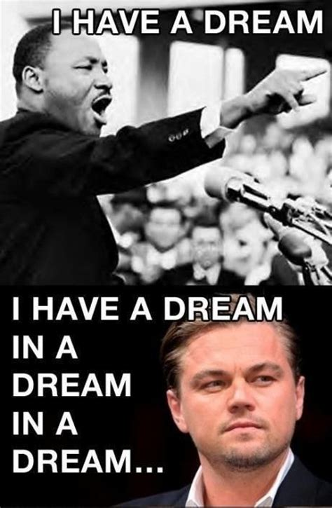 I Have A Dream Meme - i have a dream in a dream in a dream leonardo dicaprio
