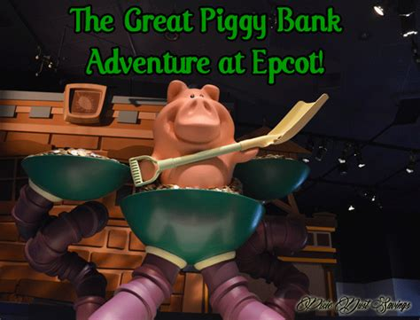 the great piggy bank adventure epcot the great piggy bank adventure