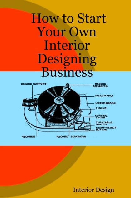 how to start your own interior designing business by