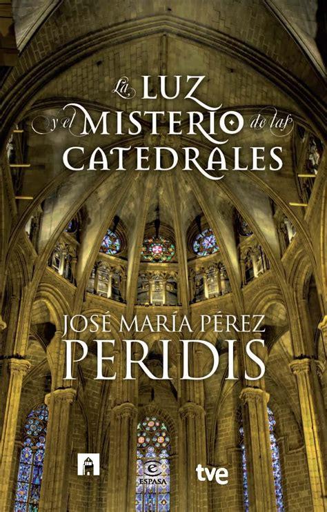 libro la luz y el misterio de las catedrales nos descubre sus leyendas y secretos