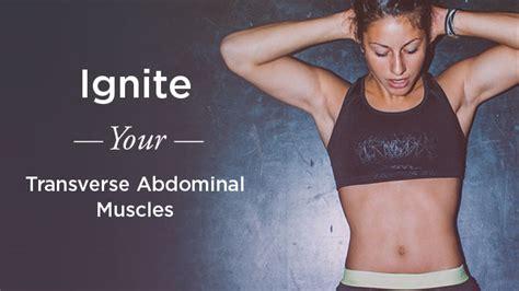 transverse abdominal exercises ignite  tone