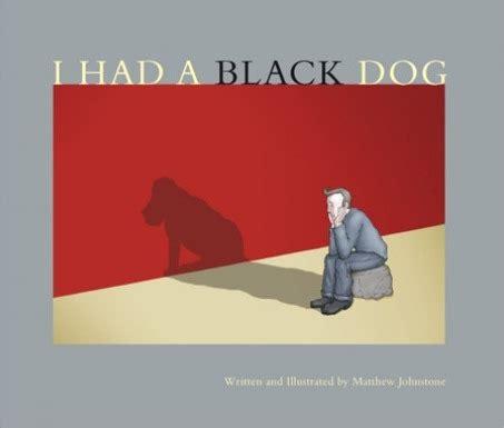 libro black dogs yo ten 237 a un perro negro su nombre era depresi 243 n ceslava