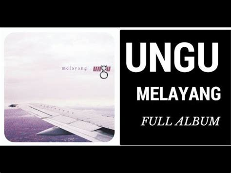 download mp3 full album ungu melayang ungu band melayang full album youtube