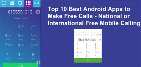 free calling app for android top 10 best android apps to make free calls national or international free mobile calling