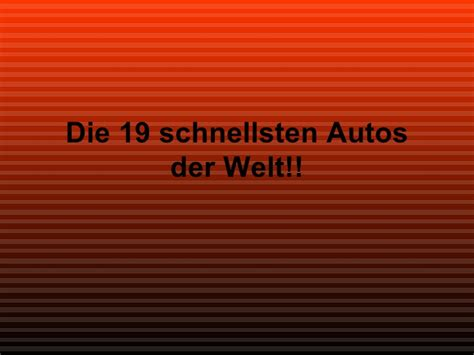 5 Schnellsten Autos Der Welt by Die 19 Schnellsten Autos Der Welt