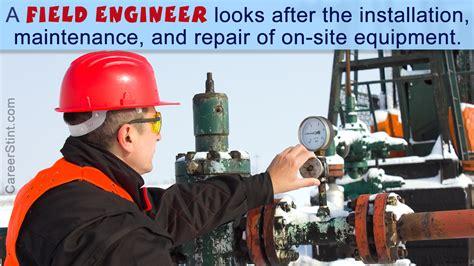 field engineer description description of a field engineer