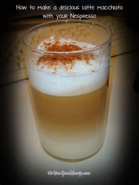 how to make a delicious latte macchiato at home do you speak gossip