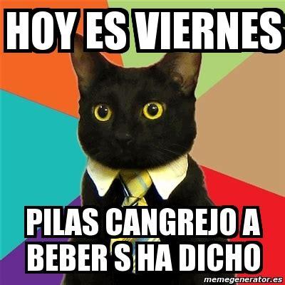 imagenes hoy es viernes a beber meme business cat hoy es viernes pilas cangrejo a beber