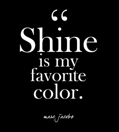 black is my favorite color quot shine is my favorite color quot marc glam quotes