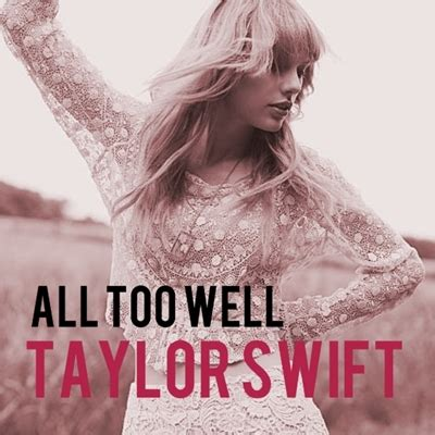 who is taylor swift all too well song about all too well cover taylor swift by sapatoverde on deviantart