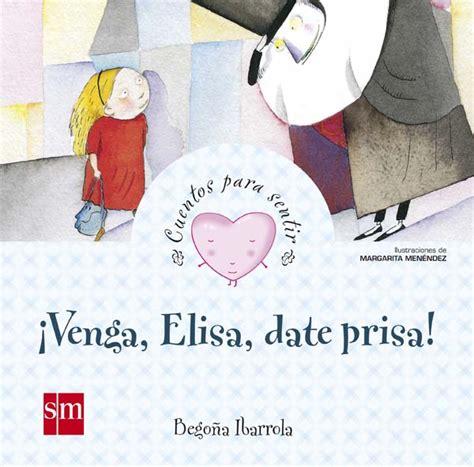 venga elisa date prisa literatura infantil y juvenil sm