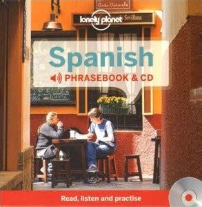 libro lonely planet spanish phrasebook 6 libros para aprender espa 241 ol