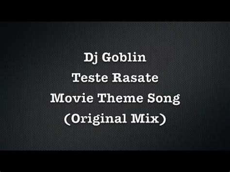 movie themes mix dj goblin teste rasate movie theme song original mix