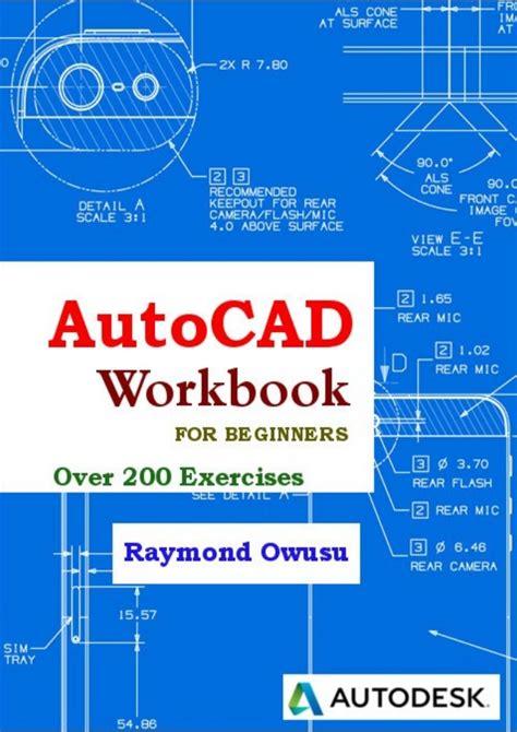 autocad tutorial 2007 beginners autocad workbook for beginners