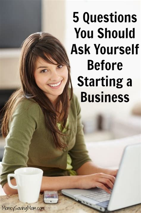 10 Questions To Ask Yourself Before Starting A Business by 5 Questions You Should Always Ask Yourself Before Starting