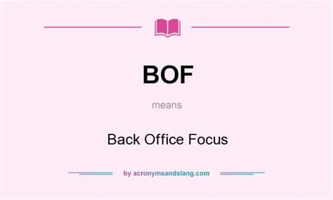 What Does Back Office by Bof Back Office Focus In Undefined By Acronymsandslang