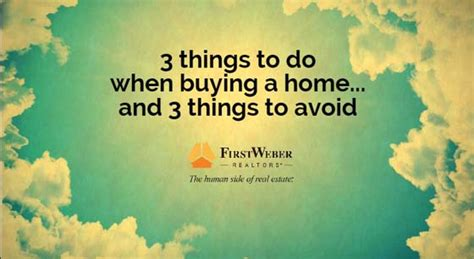 3 Things To Do When Buying A Home And 3 Things To Avoid