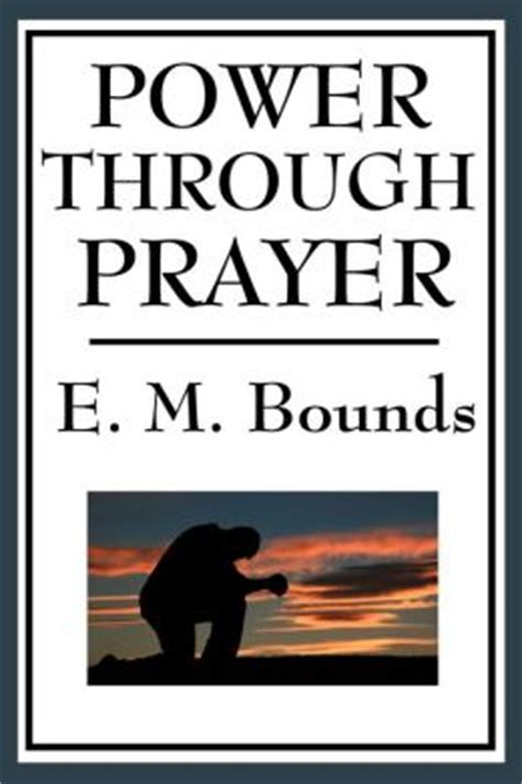 e m bounds power through prayer classic prayer books volume 1 books power through prayer by e m bounds 2940011820649 nook