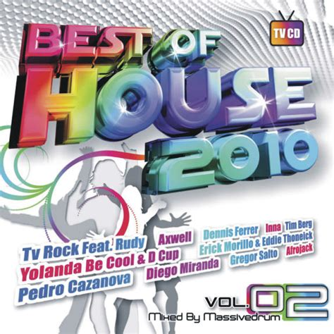 best of 2010 best of house 2010 vol 2 mixed by massivedrum loja da