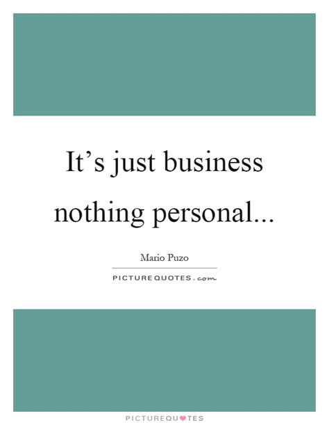 It S Just Business it s just business nothing personal picture quotes