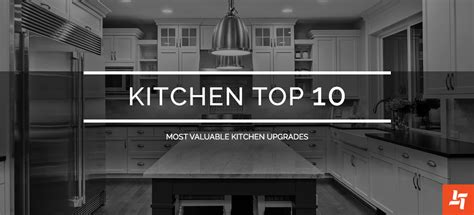 the 10 coolest home upgrades 10 most valuable kitchen upgrades karry home solutions