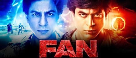 fan full movie online fan 2016 full hindi movie in hd 720p avi mp4 hq free