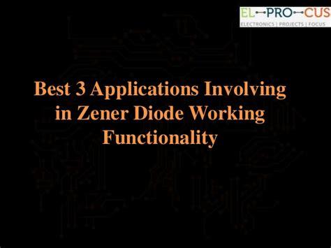 zener diode working in best 3 applications involving in zener diode working functionality