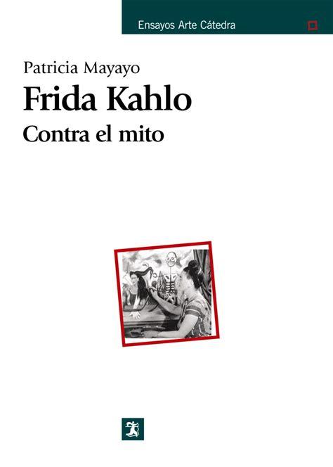 libro kahlo gratuito descargar en pdf frida kahlo contra el mito descargar libros pdf gratis