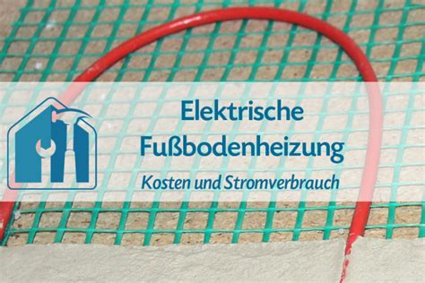 Wandheizung Bad Elektrisch by Elektrische Fu 223 Bodenheizung Kosten Und Stromverbrauch