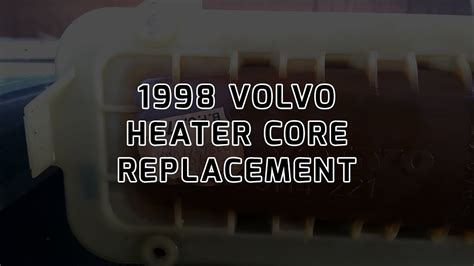 replace  heater core    volvo  glt       similar youtube